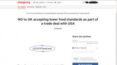 LoopyFood.net Petition Against Trade Deal to Lower UK Food Standards