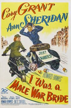 I Was a Male War Bride is a 1949 comedy film directed by Howard Hawks and starring Cary Grant and Ann Sheridan.