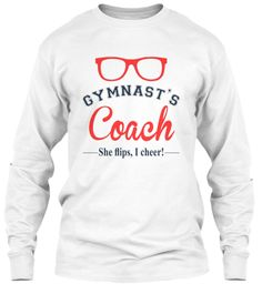 Gymnastics   The Best Coach Ever  White Long Sleeve T-Shirt Front  #rhythmic #gymnastics #gymnast #gym #acrobatics #cheer #sweatshirts #rhythmics #gymnasts #sport  #rhythmicgymnastics #tshirtlovers #sports #style #tshirtdesign #tshirts #tshirtshop #like4like #coach #momlife #gift #cute #instafashion #newshirt #teeshirt #teeshirts #tee #tees #teesdesign #teeshirtdesign #clothing #clothes