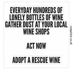 Do your civic duty and save this wine.
