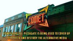 COINTELPRO 101: Pizzagate is Being Used to Cover up Pedophilia and Destroy the Alternative Media