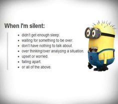 When I'm silent.