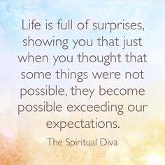 Life surprises you!