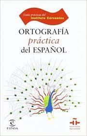 Resultado de imagen de ortografia practica español cervantes