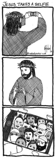 Jesus takes a Selfie...someone please tell me why this is funny because I just don't get it.