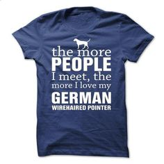 THE MORE PEOPLE I MEET, THE MORE I LOVE MY German Wireh - #grey shirt #cool sweater. SIMILAR ITEMS => https://www.sunfrog.com/Pets/THE-MORE-PEOPLE-I-MEET-THE-MORE-I-LOVE-MY-German-Wirehaired-Pointer-lvozo.html?68278