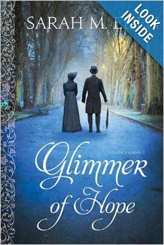 Glimmer of Hope: Sarah M. Eden... This book is not your usual regency romance. I wasn't expecting the difference, but it deviated in a wonderfully well-written way with characters that will be hard to forget.