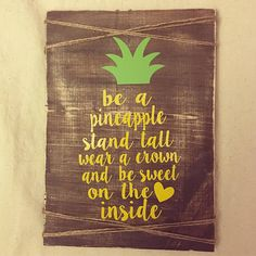 Be a Pineapple Wood Sign, pineapple wood sign, Rustic Sign, wall decor, shabby chic