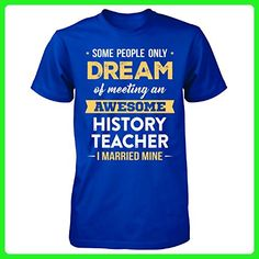 I Married My Awesome History Teacher Cool Gift - Unisex Tshirt Royal 2XL - Careers professions shirts (*Amazon Partner-Link)
