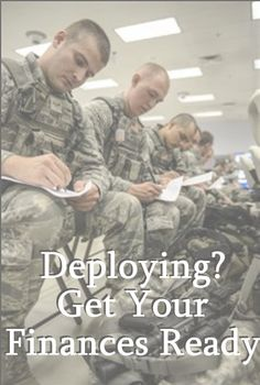 Deploying? Get Your Finances Ready