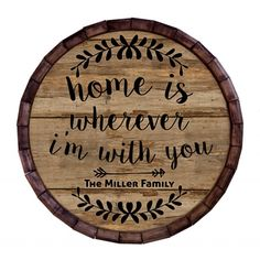 Custom Wood Barrel Top Sign – Home Is wherever I'm with you Easy Woodworking Projects, Diy Pallet Projects, Woodworking Furniture, Custom Woodworking, Bourbon Barrel, Wood Rounds, Wood Plans, Pavlova, Wood Turning