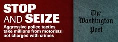 Aggressive police take hundreds of millions of dollars from motorists not charged with crimes - Stop and Seize   Investigative Reporting Workshop