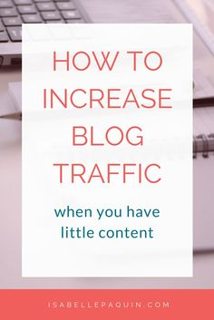 You have a new blog and want more readers now? Here are my top 10 ways to increase blog traffic when you have little content.