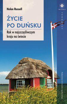 Życie po duńsku. Rok w najszczęśliwszym kraju na świecie-Russel Helen