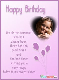 Happy Birthday Wishes for Sister - Cards for Sisters Happy Birthday Wishes Sister, Nice Birthday Messages, Birthday Surprises For Him, Birthday Quotes For Daughter, Sister Birthday Quotes, Birthday Wishes Quotes, Sister Quotes, Birthday Greeting Cards, Happy B Day