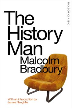 """Read """"The History Man Picador Classic"""" by Malcolm Bradbury available from Rakuten Kobo. With an introduction by James Naughtie Take a Valium. Have a party. Go on a demo. Shoot a soldier. Make a bang. Bed a fr. The Road Cormac Mccarthy, Room Emma Donoghue, Mary Karr, China Mieville, Jon Ronson, Helen Fielding, Colm Toibin, King Leopold"""