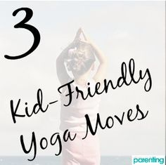 Yoga's good for more than boosting your body, mind, and spirit: It can help your child in certain sticky situations, too. Here are some kid-friendly moves!