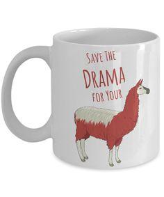 Save the Drama for Your Llama Mug 11 oz. Ceramic Coffee Cup