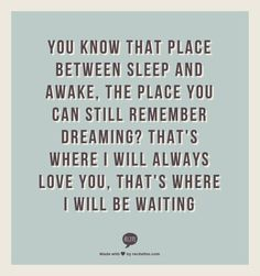 How I feel about gma, she still visits me there :-) Favorite Quotes, Best Quotes, Love Quotes, Awesome Quotes, Words Quotes, Wise Words, Sayings, Qoutes, Playroom Quotes