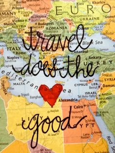 Map Typography Travel Does the Heart Good Original by LasMemorias