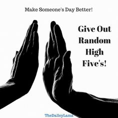 How to make someone's day better! ... #highfive #inspiration #gratitude #influencer #happy #TheDalleyLama