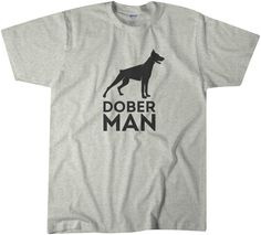 Check out this item in my Etsy shop https://www.etsy.com/listing/257636638/dober-man-dog-t-shirt-tee-great-gift-for