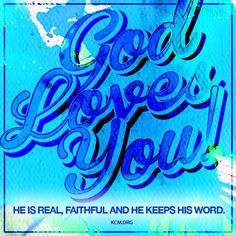 God loves you...!