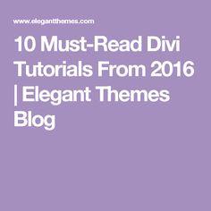 10 Must-Read Divi Tutorials From 2016 | Elegant Themes Blog