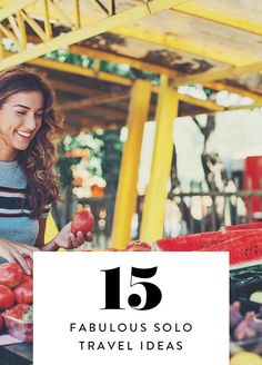 15 Fabulous Things Every Woman Should Do While Traveling Solo via @PureWow