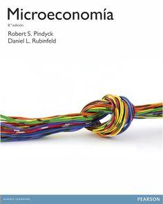Microeconomía / Robert S. Pindyck, Daniel L. Rubinfeld ; traducción y revisión técnica, Esther Rabasco Espáriz