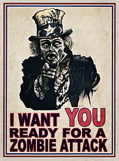 I want you ready for a zombie attack