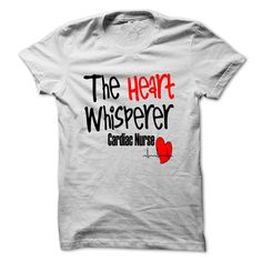 This is just the perfect shirt for all Cardiac Nurses out there a.k.a. Heart Whisperers !