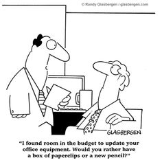 """""""I found room in the budget to update your office equipment. Would you rather have a box of paperclips or a new pencil?"""""""