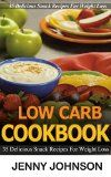 Free Kindle Book -  [Cookbooks & Food & Wine][Free] Low carb cookbook: 35 delicious snack recipes for weight loss. Low carb cooking, low carb diet, low carbohydrade, low carb recipes, low carb, low carb ... low carb cooking, weight loss Book 1) Check more at http://www.free-kindle-books-4u.com/cookbooks-food-winefree-low-carb-cookbook-35-delicious-snack-recipes-for-weight-loss-low-carb-cooking-low-carb-diet-low-carbohydrade-low-carb-recipes-low-carb-low-carb-low-c/