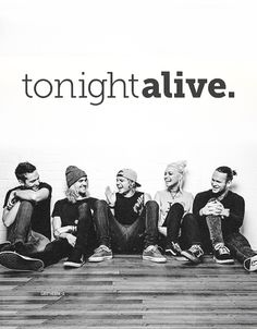 Tonight Alive is my favorite band. I can relate to alot of their songs and their music has helped me through alot.