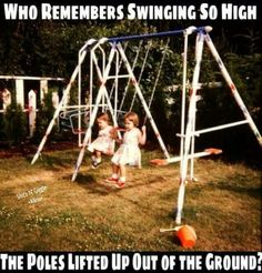 Oh my gosh yesss!!! I felt like I was going to die every time I got on the swing set!!!