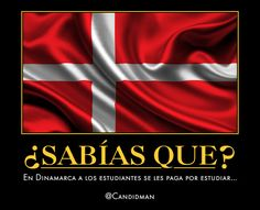 #Curiosidades En #Dinamarca a los #Estudiantes se les paga por estudiar...  @Candidman