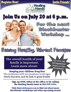 Raising Healthy Vibrant Families Workshop  July 20 Call to sign up! 609-978-4304.Hot Topics-Vaccine Controversy &more