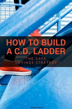 Learn how to build a C.D. ladder for ultra-safe savings to maximize your interest rates.