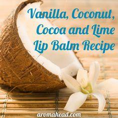 Vanilla, Coconut, Cocoa and Lime Lip Balm Recipe, Bath and Body Care, Homemade Lip Balm, Homemade Shampoo, Diy Lip Balm, Natural Lip Balm, Natural Skin Care, Natural Beauty, Coconut Hair, Lip Balm Recipes, Homemade Beauty Products