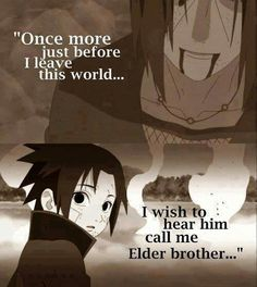 ^/.\^ I totally love Itachi and how he loved Sasuke and how he forever will :3 ... Itachi and Sasuke Uchiha Quote