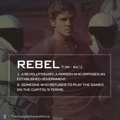 """He was born a rebel."" - Katniss Everdeen on Gale Hawthorne, #CatchingFire"