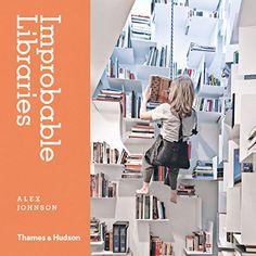 Improbable Libraries: Amazon.co.uk: Alex Johnson: 9780500517772: Books