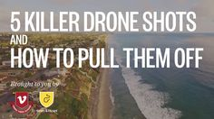 5 Killer Drone Shots and How To Pull Them Off on Vimeo