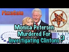 PIZZAGATE BOMBSHELL: MONICA PETERSEN MURDERED? FOR INVESTIGATING CLINTON...