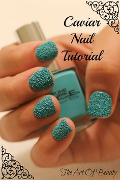 The Art Of Beauty: Caviar Nail Tutorial
