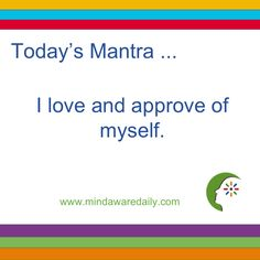 Today's #Mantra. . . I love and approve of myself.  #affirmation #trainyourbrain #ltg Get our mantras in your email inbox here:
