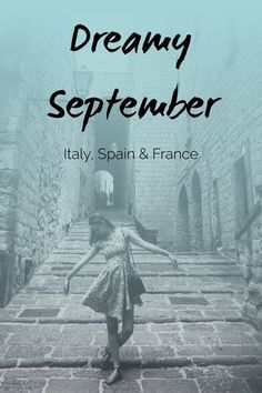 Dreamy September - pictures from Italy, Spain and France