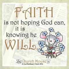 ♡✞♡ Faith is not hoping God can, it is knowing He Will.Little Church Mouse 14 April 2016 ♡✞♡~ Amen ❤❤❤ Bible Verses Quotes, Bible Scriptures, Faith Quotes, Faith Sayings, Religious Quotes, Spiritual Quotes, Positive Quotes, Positive Thoughts, All That Matters