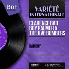 Found Bad Boy by Clarence Bad Boy Palmer & The Jive Bombers with Shazam, have a listen: http://www.shazam.com/discover/track/122900743